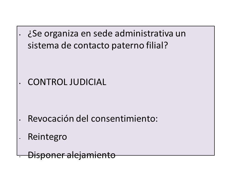 ¿Se organiza en sede administrativa un sistema de contacto paterno filial