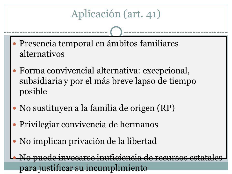 Aplicación (art. 41) Presencia temporal en ámbitos familiares alternativos.