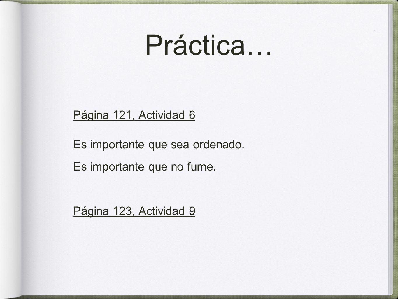 Práctica… Página 121, Actividad 6 Es importante que sea ordenado.