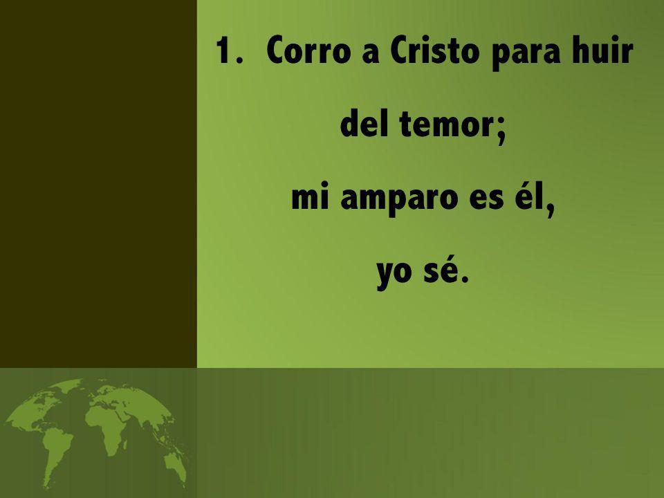 1. Corro a Cristo para huir