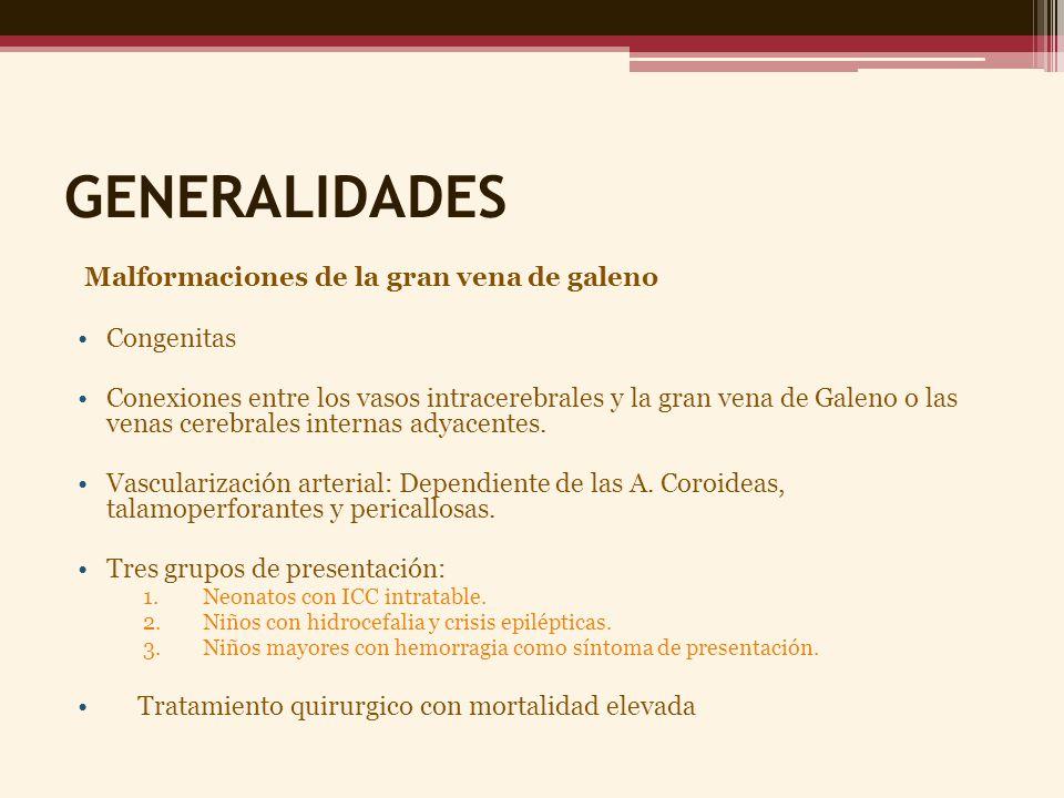 GENERALIDADES Malformaciones de la gran vena de galeno Congenitas