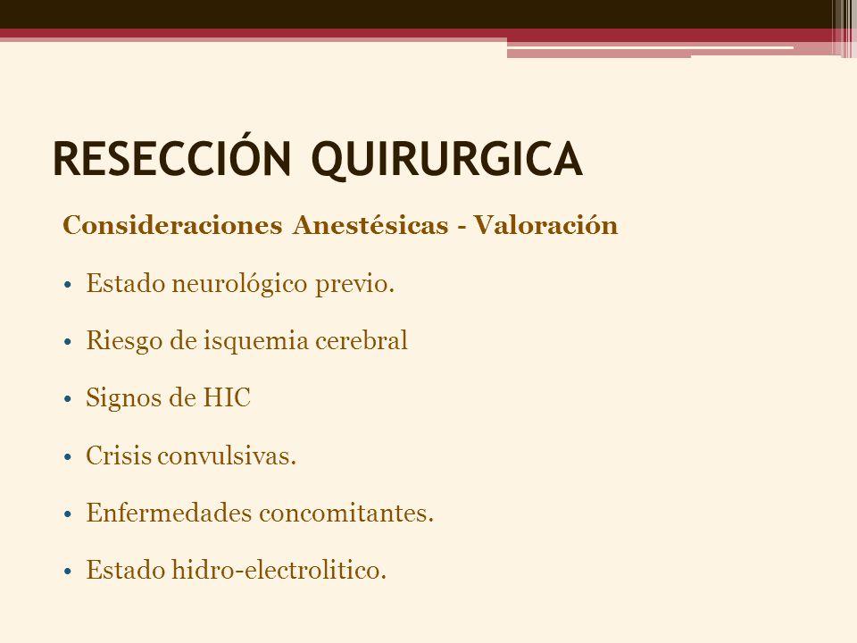 RESECCIÓN QUIRURGICA Consideraciones Anestésicas - Valoración