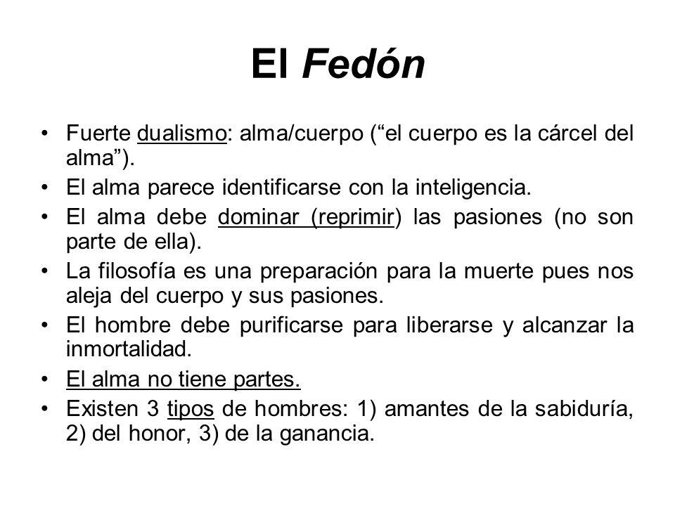 El FedónFuerte dualismo: alma/cuerpo ( el cuerpo es la cárcel del alma ). El alma parece identificarse con la inteligencia.