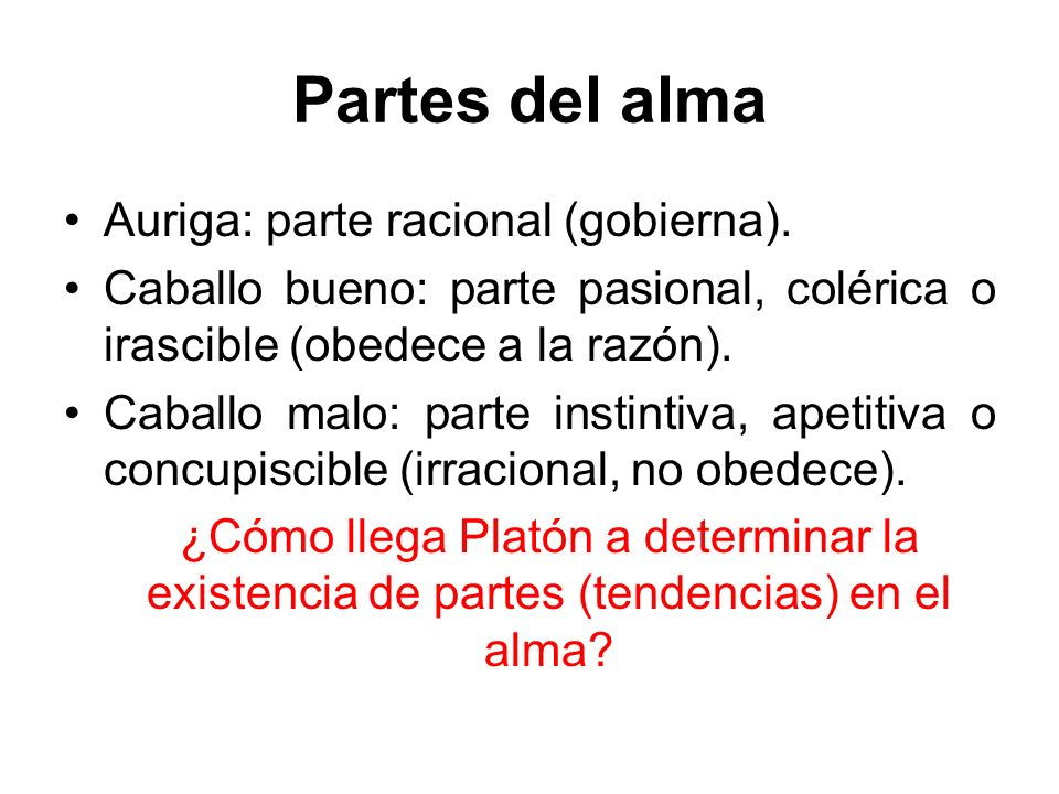 Partes del alma Auriga: parte racional (gobierna).