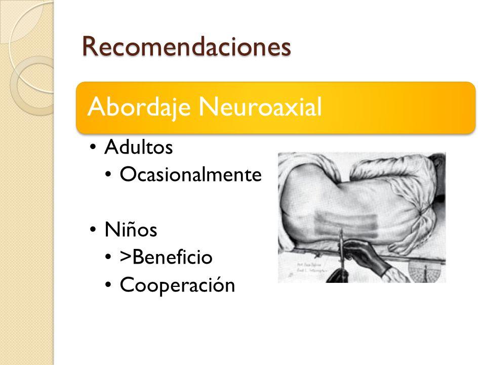 Recomendaciones Abordaje Neuroaxial Adultos Ocasionalmente Niños