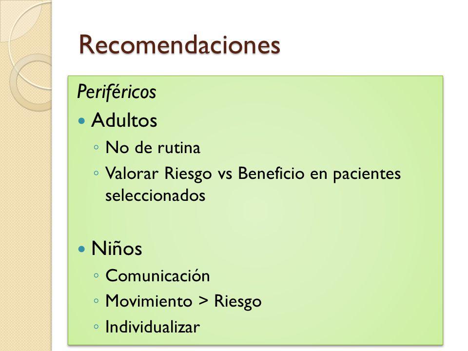 Recomendaciones Periféricos Adultos Niños No de rutina