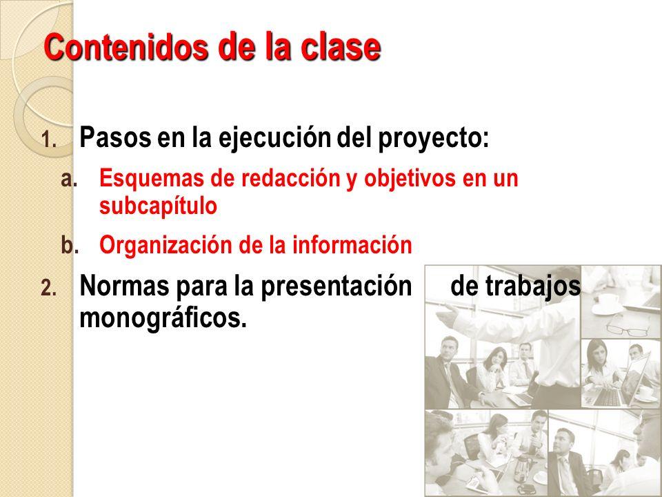 Contenidos de la clase Pasos en la ejecución del proyecto: