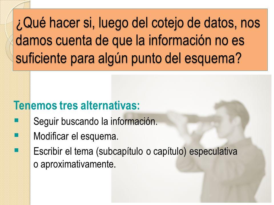 ¿Qué hacer si, luego del cotejo de datos, nos damos cuenta de que la información no es suficiente para algún punto del esquema