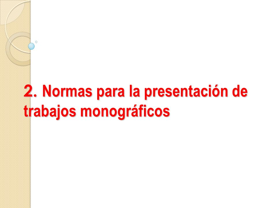 2. Normas para la presentación de trabajos monográficos