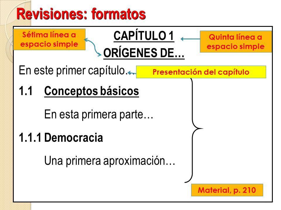 Revisiones: formatos CAPÍTULO 1 ORÍGENES DE… En este primer capítulo…