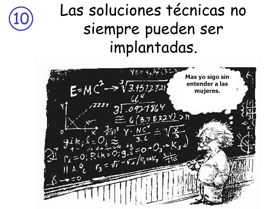 Las soluciones técnicas no siempre pueden ser implantadas.