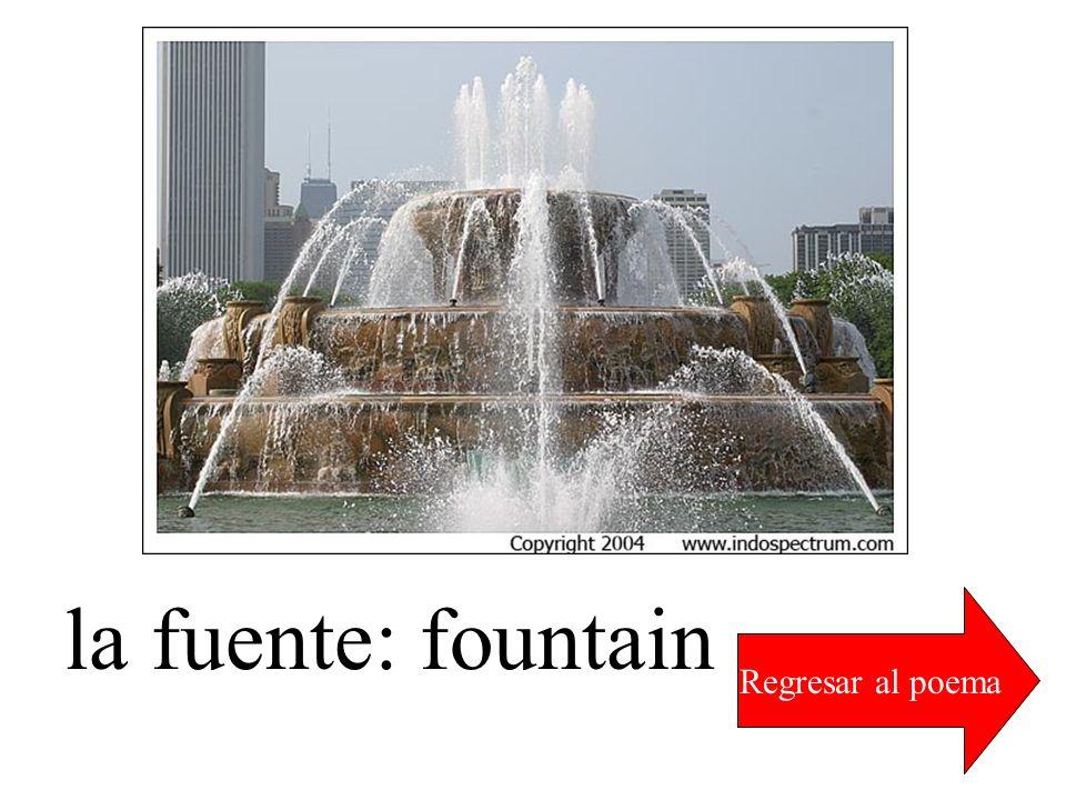 la fuente: fountain Regresar al poema