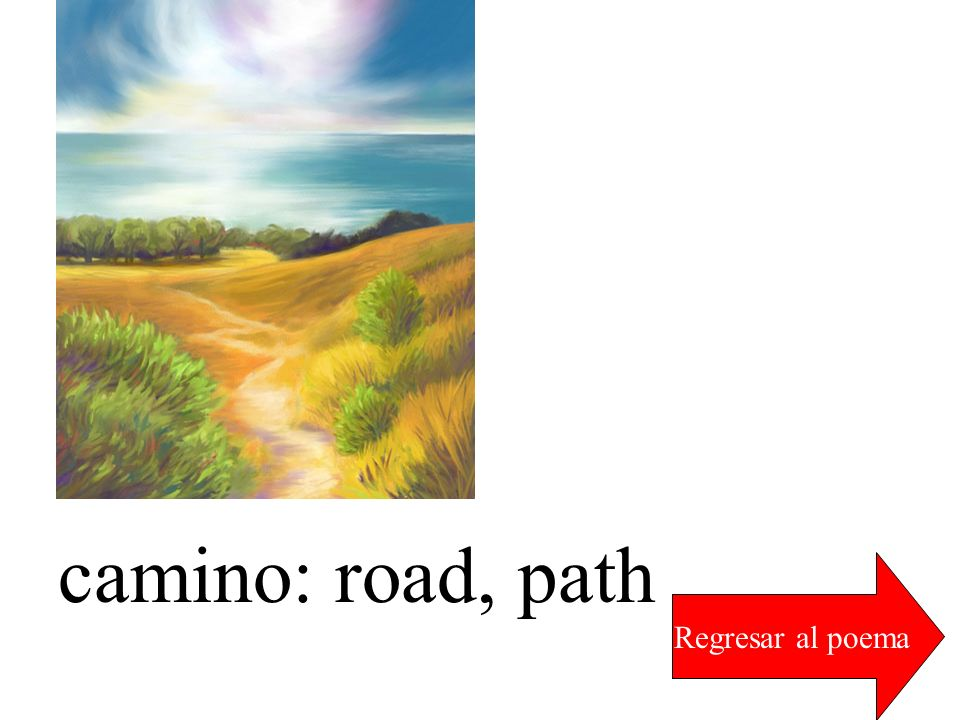 camino: road, path Regresar al poema