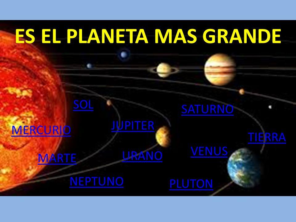 ES EL PLANETA MAS GRANDE
