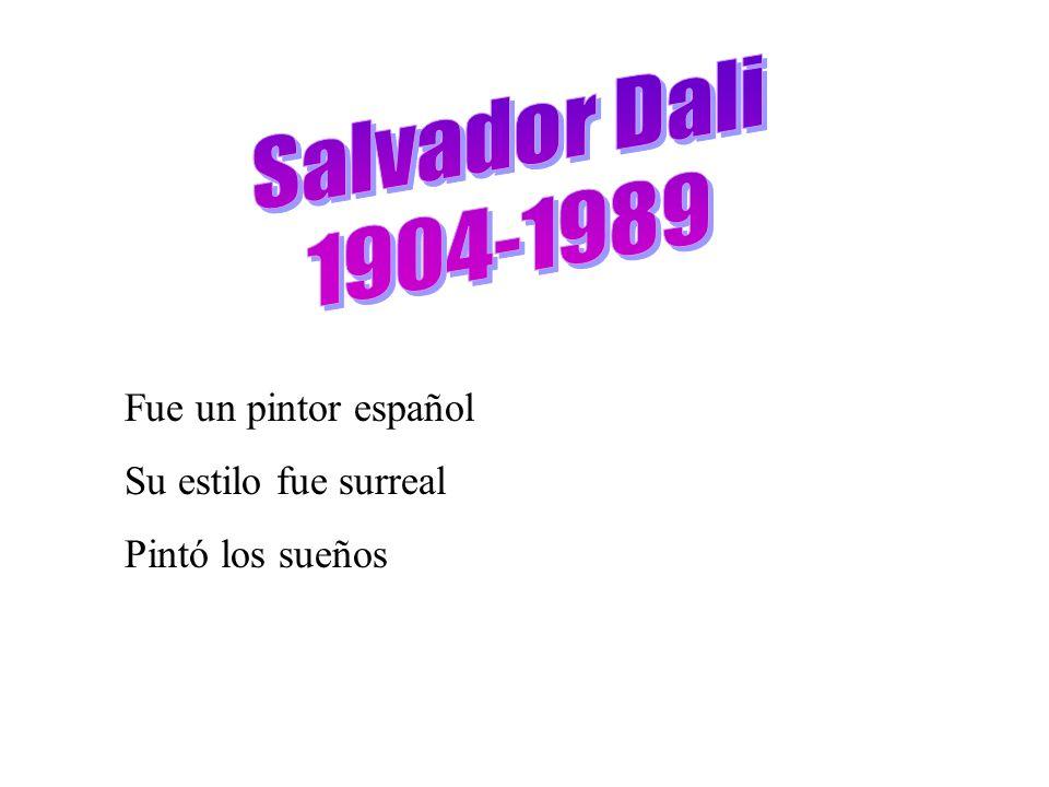 Salvador Dali 1904-1989 Fue un pintor español Su estilo fue surreal