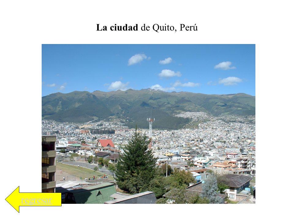 La ciudad de Quito, Perú regresar
