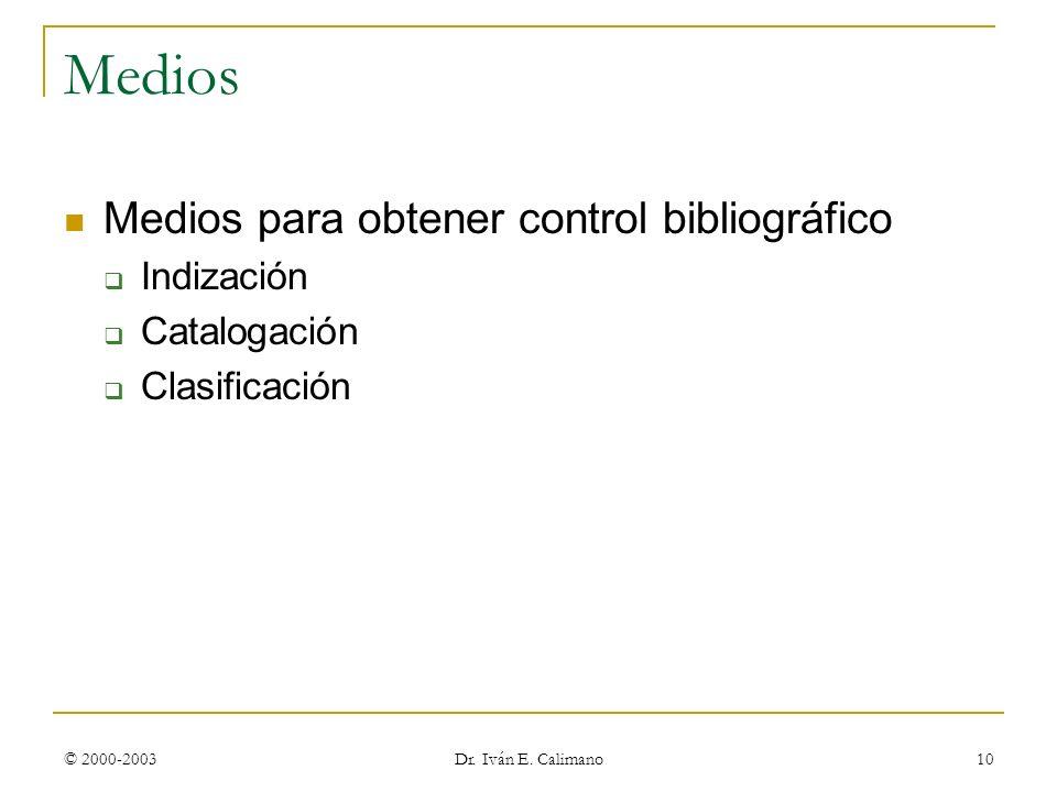Medios Medios para obtener control bibliográfico Indización