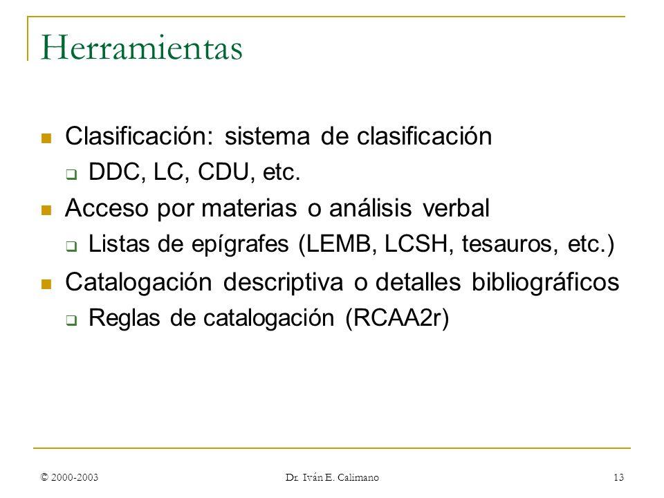 Herramientas Clasificación: sistema de clasificación