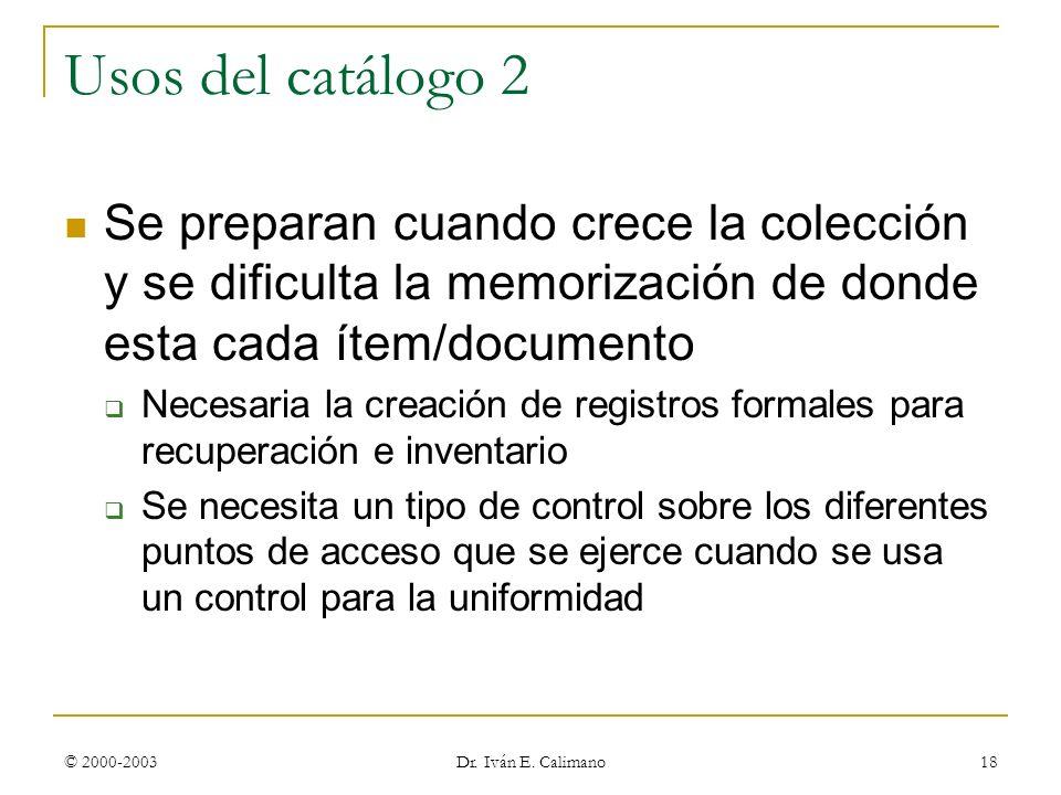 © Dr. Iván E. Calimano 23 de marzo de 2017. Usos del catálogo 2.
