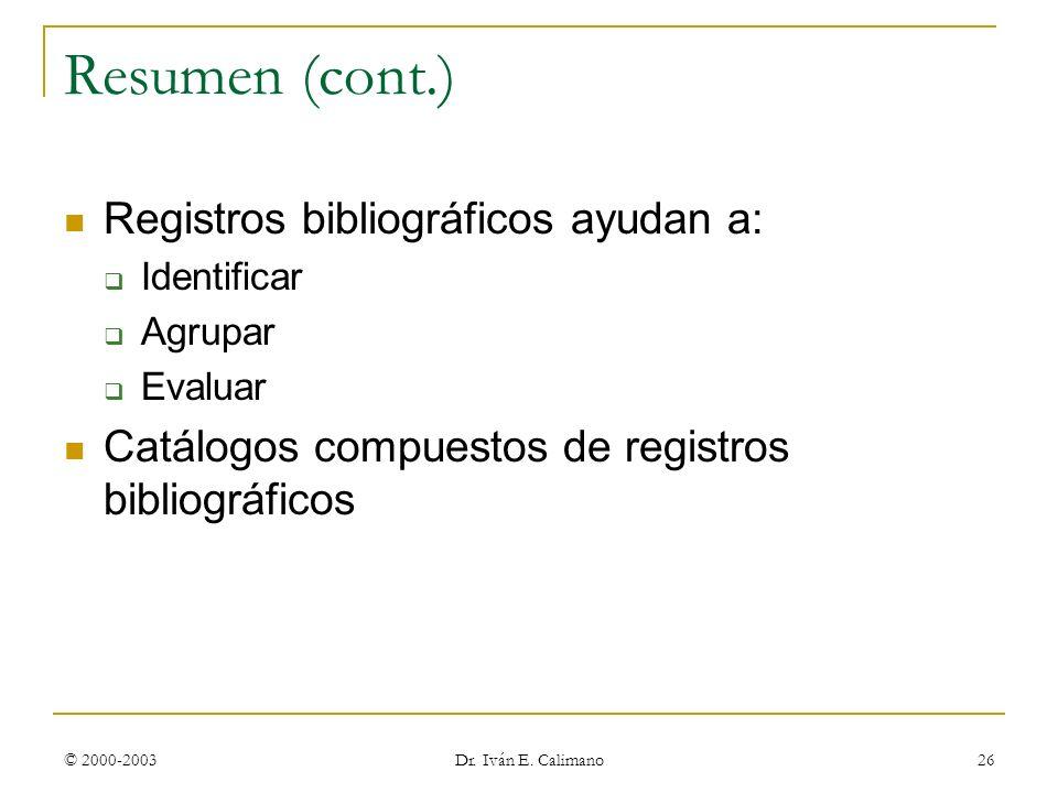 Resumen (cont.) Registros bibliográficos ayudan a: