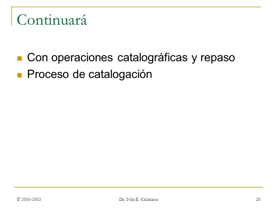 Continuará Con operaciones catalográficas y repaso