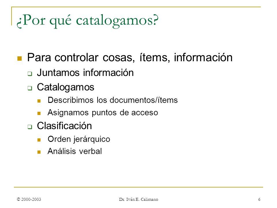 ¿Por qué catalogamos Para controlar cosas, ítems, información