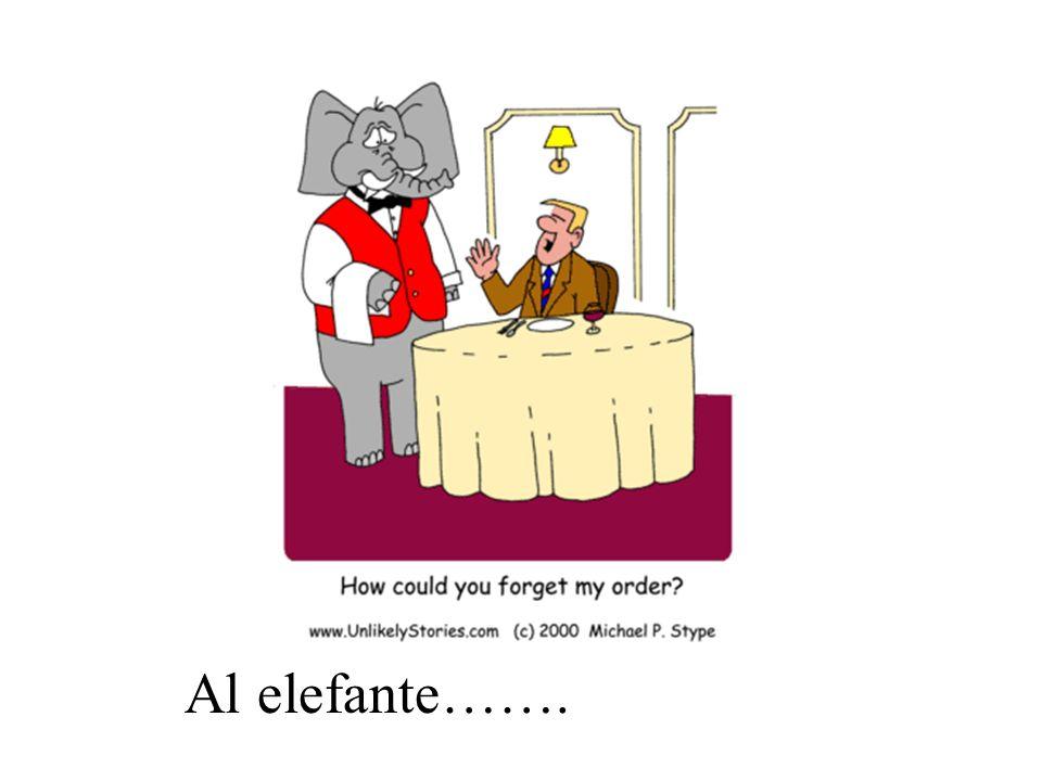 Al elefante…….