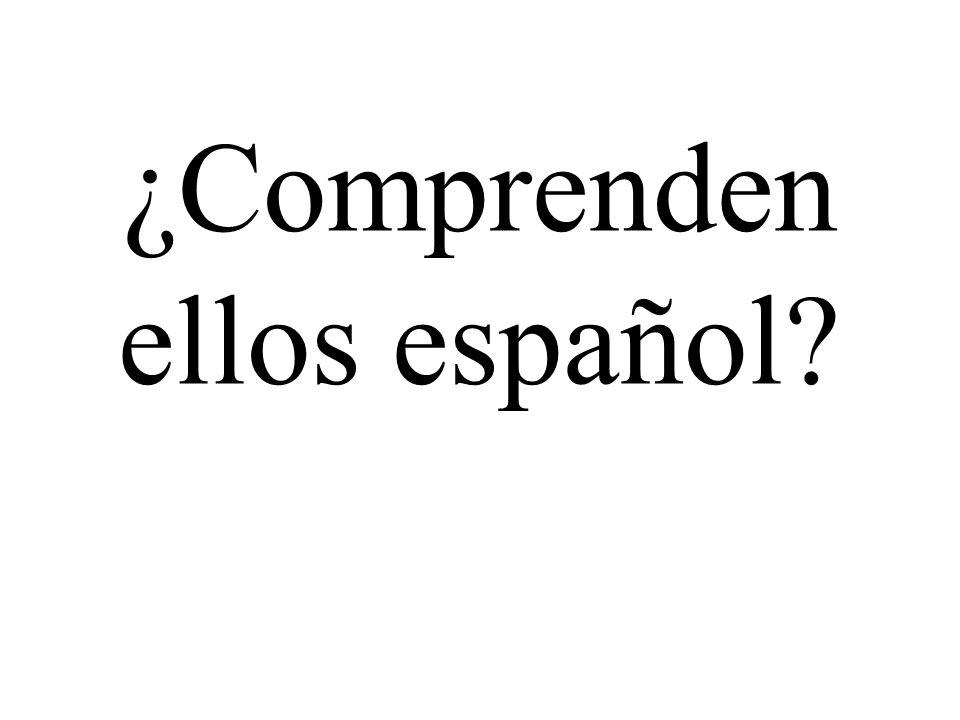 ¿Comprenden ellos español