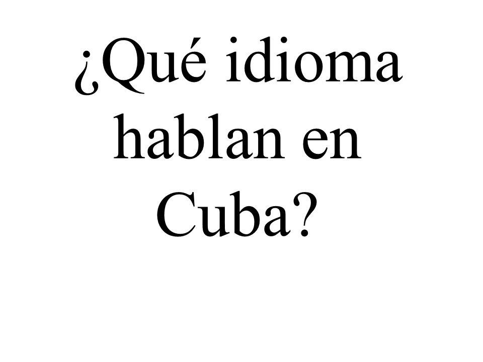 ¿Qué idioma hablan en Cuba