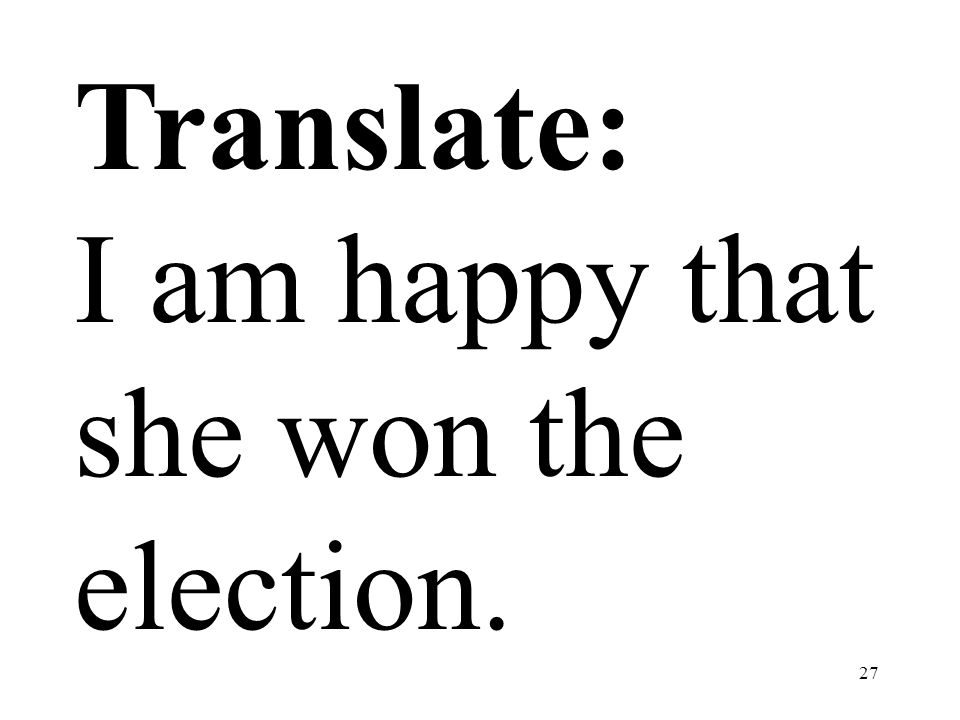 Translate: I am happy that she won the election.