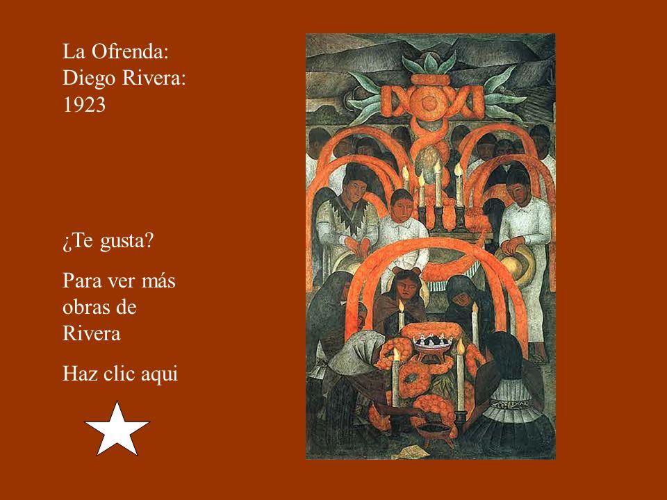 La Ofrenda: Diego Rivera: 1923 ¿Te gusta Para ver más obras de Rivera Haz clic aqui