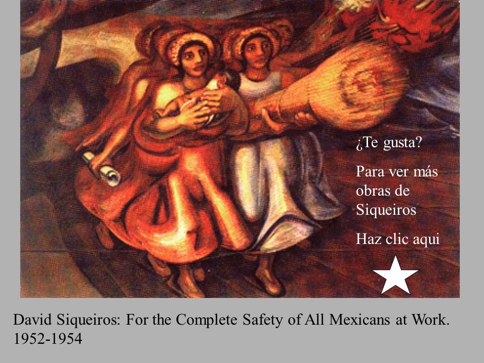 ¿Te gusta Para ver más obras de Siqueiros. Haz clic aqui. David Siqueiros: For the Complete Safety of All Mexicans at Work.