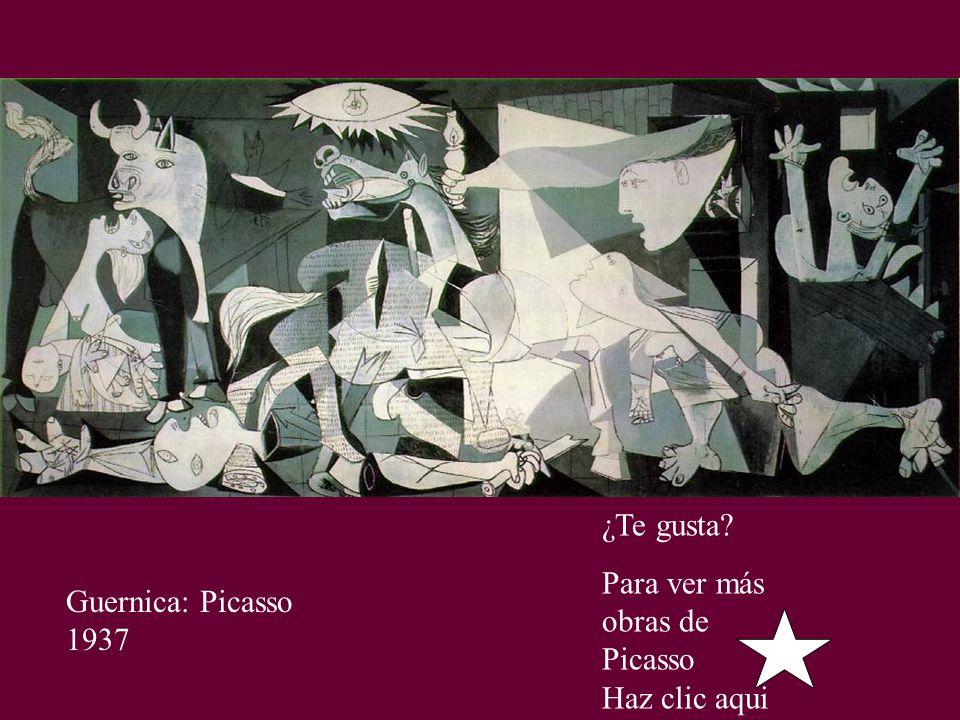 ¿Te gusta Para ver más obras de Picasso Haz clic aqui Guernica: Picasso 1937