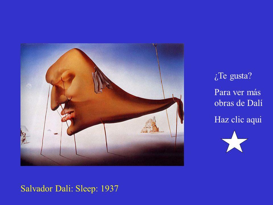 ¿Te gusta Para ver más obras de Dalí Haz clic aqui Salvador Dali: Sleep: 1937