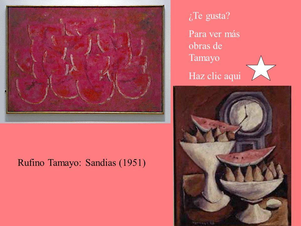 ¿Te gusta Para ver más obras de Tamayo Haz clic aqui Rufino Tamayo: Sandias (1951)