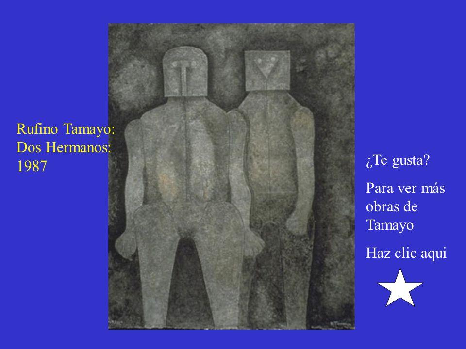 Rufino Tamayo: Dos Hermanos: 1987 ¿Te gusta Para ver más obras de Tamayo Haz clic aqui