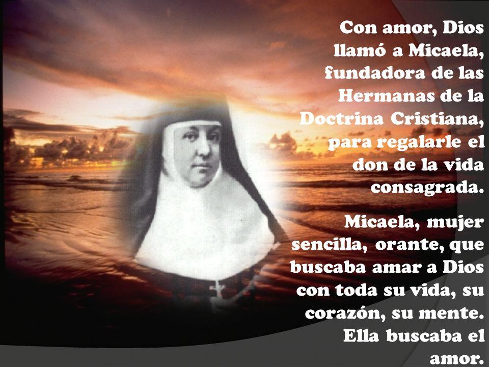 Con amor, Dios llamó a Micaela, fundadora de las Hermanas de la Doctrina Cristiana, para regalarle el don de la vida consagrada.
