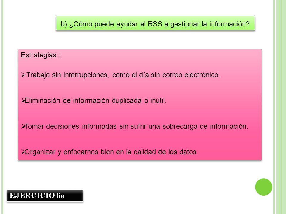 b) ¿Cómo puede ayudar el RSS a gestionar la información