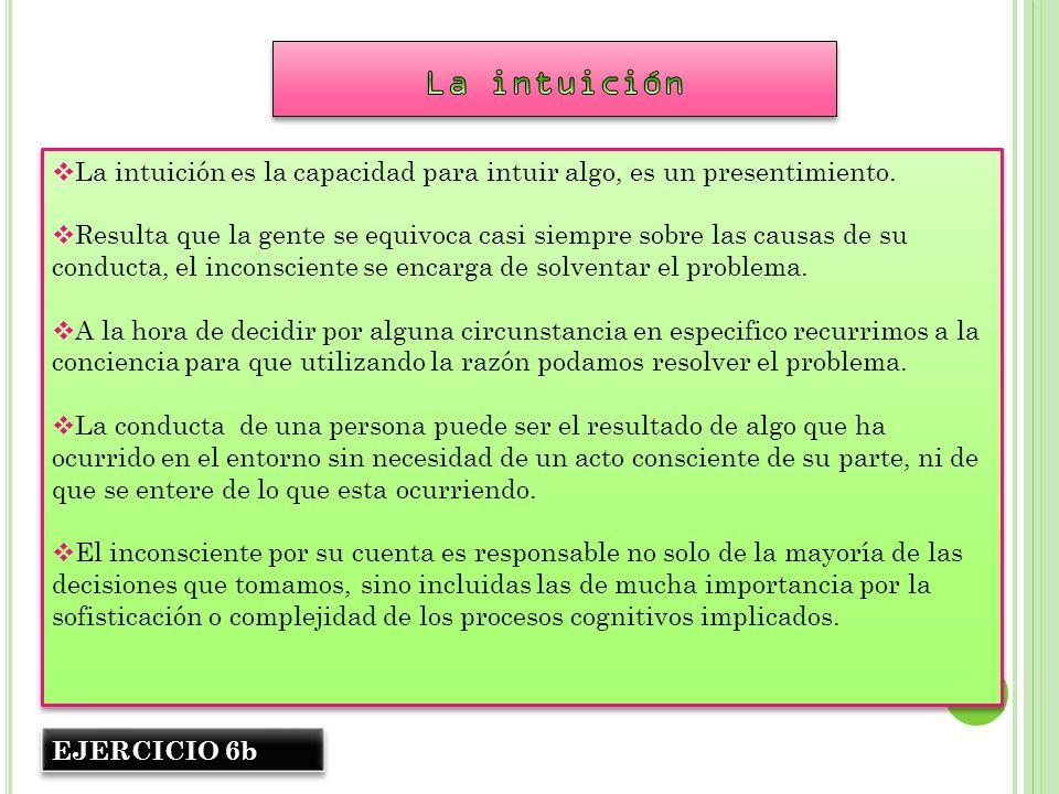 La intuiciónLa intuición es la capacidad para intuir algo, es un presentimiento.