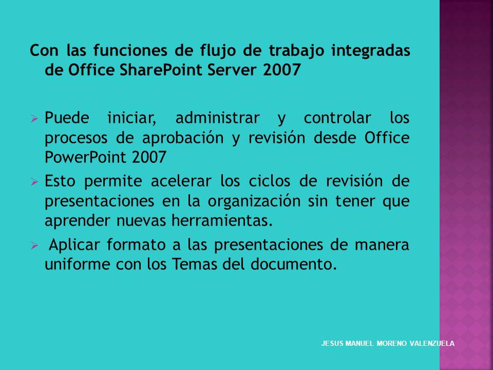 Con las funciones de flujo de trabajo integradas de Office SharePoint Server 2007