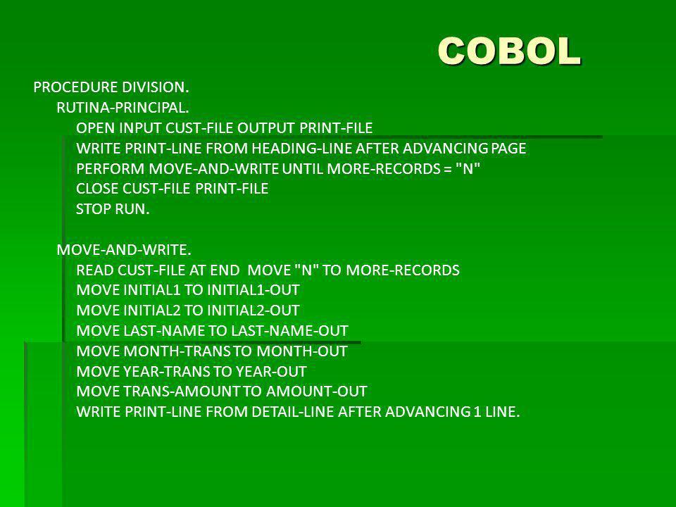 COBOL PROCEDURE DIVISION. RUTINA-PRINCIPAL.