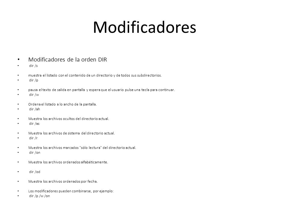 Modificadores Modificadores de la orden DIR dir /s