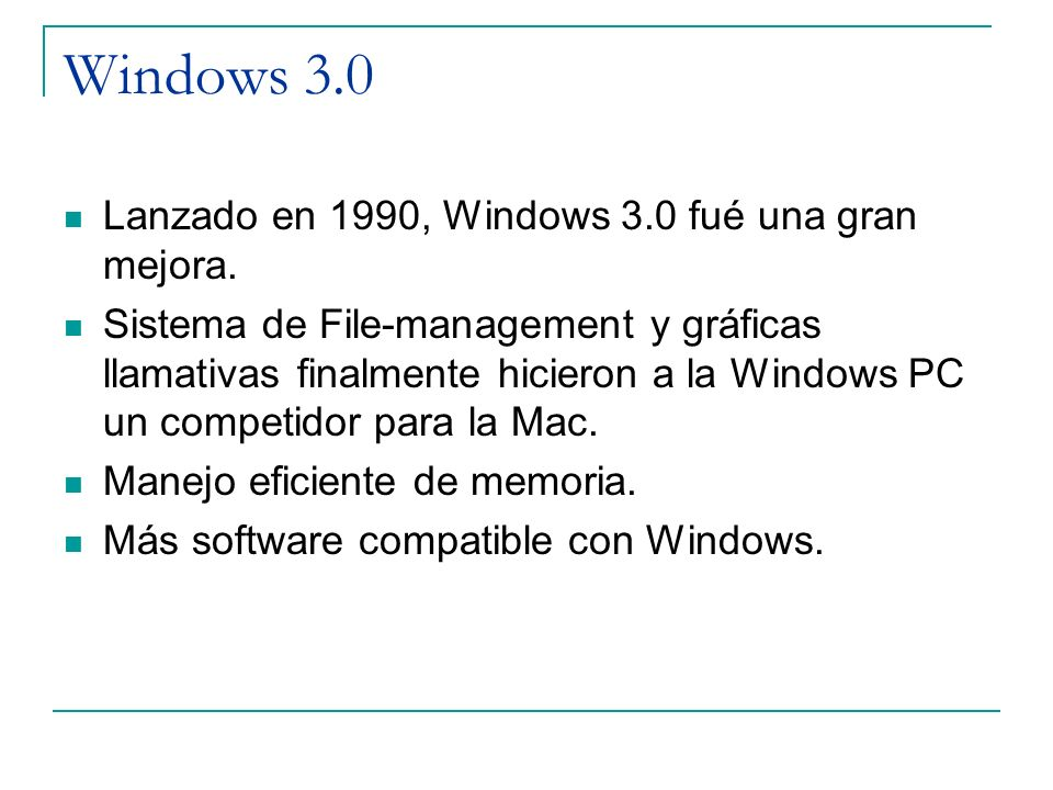 Windows 3.0 Lanzado en 1990, Windows 3.0 fué una gran mejora.