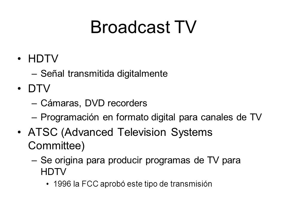 Broadcast TV HDTV DTV ATSC (Advanced Television Systems Committee)