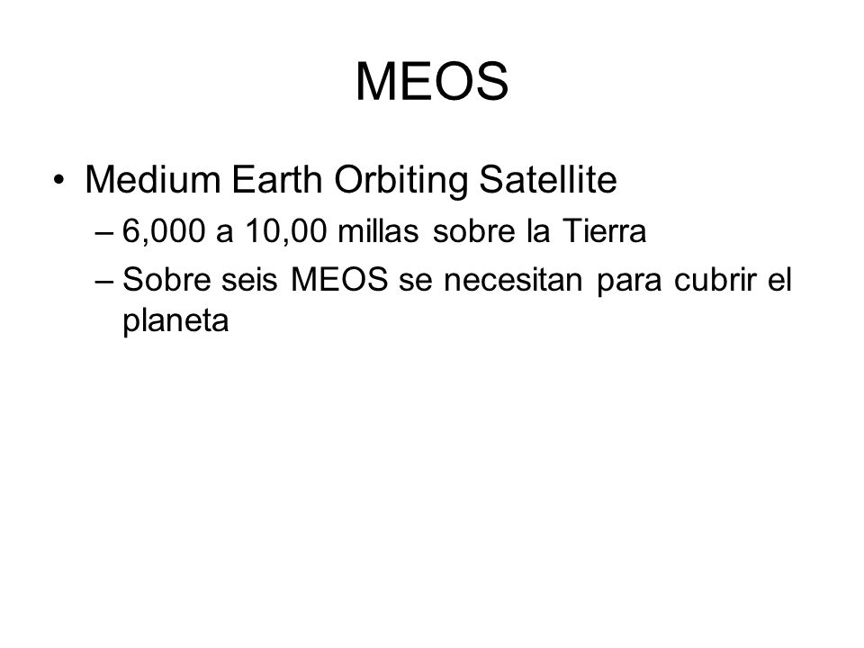 MEOS Medium Earth Orbiting Satellite