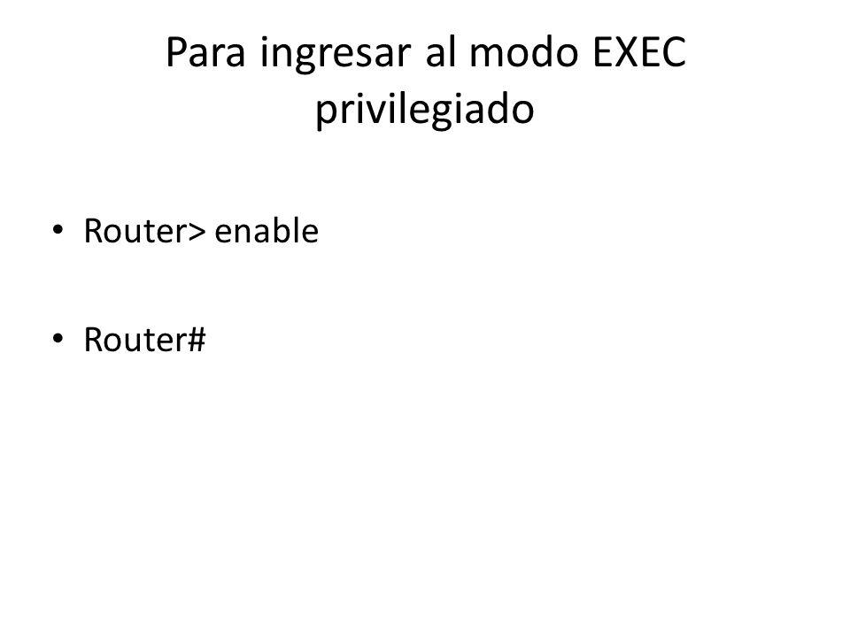 Para ingresar al modo EXEC privilegiado