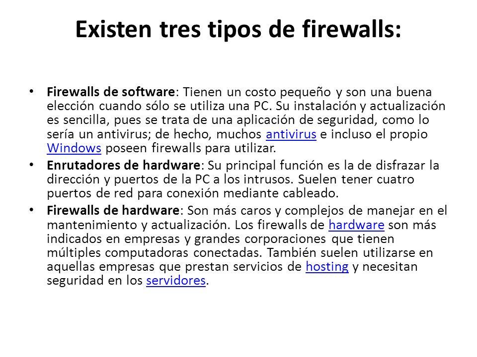 Existen tres tipos de firewalls: