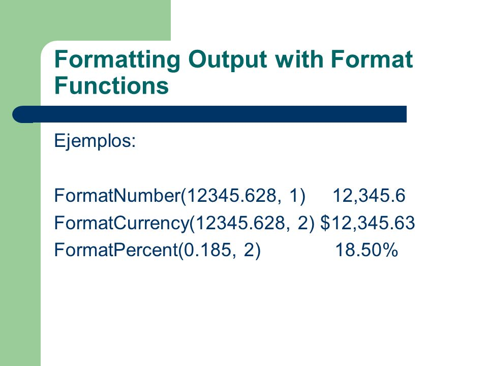 Formatting Output with Format Functions