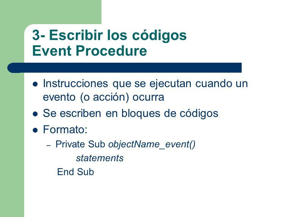 3- Escribir los códigos Event Procedure