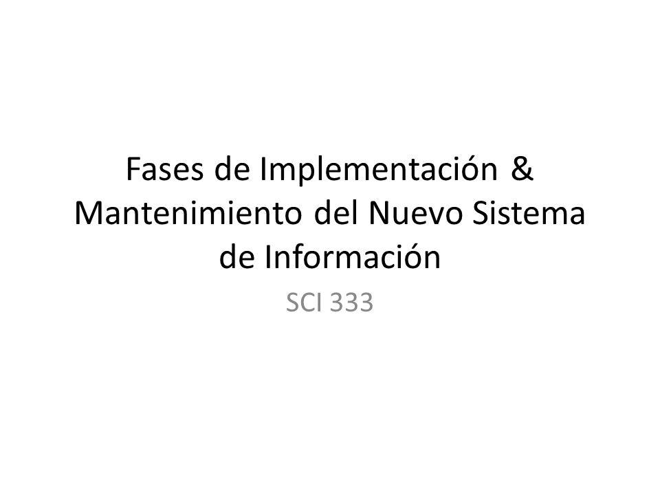 Fases de Implementación & Mantenimiento del Nuevo Sistema de Información